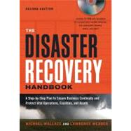 The Disaster Recovery Handbook: A Step-By-Step Plan to Ensure Business Continuity and Protect Vital Operations, Facilities, and Assets by Wallace, Michael, 9780814416136