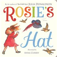 Rosie's Hat by Donaldson, Julia; Currey, Anna, 9781447266136