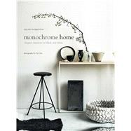 Monochrome Home: Elegant Interiors in Black and White by Robertson, Hilary; Ulin, Pia, 9781849756136
