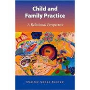 Child and Family Practice A Relational Perspective by Konrad, Shelley Cohen, 9780190616137