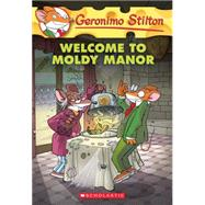 Geronimo Stilton #59: Welcome to Moldy Manor by Stilton, Geronimo, 9780545746137