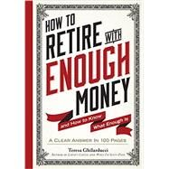 How to Retire With Enough Money by Ghilarducci, Teresa, 9780761186137