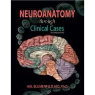 Neuroanatomy through Clinical Cases by Blumenfeld, Hal, 9780878936137