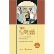 The Story and Its Writer: An Introduction to Short Fiction with 2016 MLA Update by Charters, Ann, 9781319166137