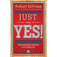 Just Say Yes! by Schnase, Robert, 9781426776137