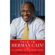 This Is Herman Cain! : My Journey to the White House at Biggerbooks.com