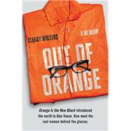 Out of Orange: A Memoir by Wolters, Cleary, 9780062376138
