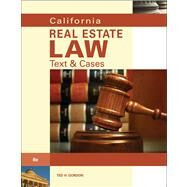 California Real Estate Law : Text and Cases by Gordon,Theodore H., 9780538736138