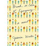 Break in Case of Emergency by Winter, Jessica, 9781101946138