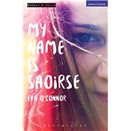 My Name is Saoirse by O'Connor, Eva, 9781474286138