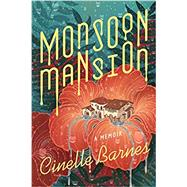 Monsoon Mansion by Barnes, Cinelle, 9781542046138