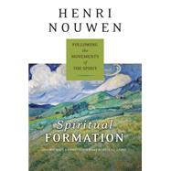 Spiritual Formation: Following the Movements of the Spirit by Nouwen, Henri J. M.; Christensen, Michael J. (CON); Laird, Rebecca J. (CON), 9780061686139