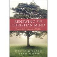 Renewing the Christian Mind by Willard, Dallas; Black, Gary, Jr., 9780062296139