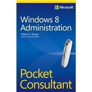 Microsoft Windows 8 Administration Pocket Consultant by Stanek, William, 9780735666139