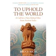 To Uphold the World by Rich, Bruce, 9780807006139