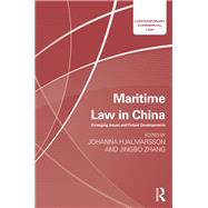 Maritime Law in China: Emerging Issues and Future Developments by Hjalmarsson; Johanna, 9781138666139
