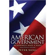 American Government : Readings and Cases by Woll, Peter, 9780205116140