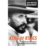 King of Kings by Asserate, Asfa-wossen; Lewis, Peter; Pakenham, Thomas, 9781910376140