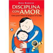 Disciplina con amor/ Discipline wit Love by Barocio, Rosa, 9786079346140
