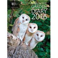 Wild in the Garden Diary 2016: Sharing the Best in Gardening by Frances Lincoln Ltd, 9780711236141