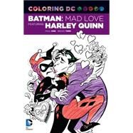 COLORING DC: BATMAN: MAD LOVE FEATURING HARLEY QUINN by DINI, PAULTIMM, BRUCE, 9781401266141