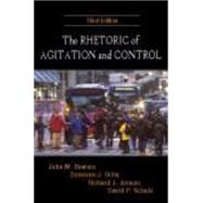 The Rhetoric of Agitation and Control by Bowers, John Waite; Ochs, Donovan J.; Jensen, Richard J.; Schulz, David P., 9781577666141