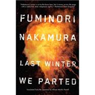 Last Winter We Parted by NAKAMURA, FUMINORIPOWELL, ALLISON MARKIN, 9781616956141