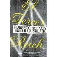 El tercer Reich by BOLAÑO, ROBERTO, 9780307476142