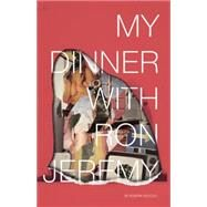 My Dinner With Ron Jeremy by Decolo, Kendra, 9780991336142