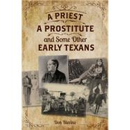 A Priest, a Prostitute, and Some Other Early Texans by Blevins, Don, 9781493026142