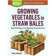 Growing Vegetables in Straw Bales by Lehoullier, Craig, 9781612126142