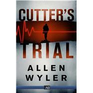 Cutter's Trial by Wyler, Allen, 9781941286142