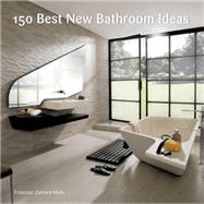 150 Best New Bathroom Ideas by Alegre, Irene, 9780062396143