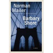 Barbary Shore by MAILER, NORMAN, 9780812986143