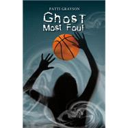 Ghost Most Foul by Grayson, Patti, 9781550506143