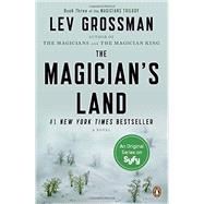 The Magician's Land A Novel by Grossman, Lev, 9780147516145