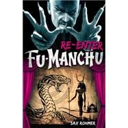 Fu-Manchu: Re-enter Fu-Manchu by Rohmer, Sax, 9780857686145