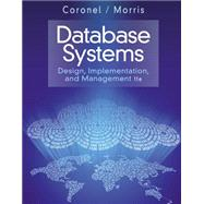Database Systems Design, Implementation, & Management by Coronel, Carlos; Morris, Steven, 9781285196145