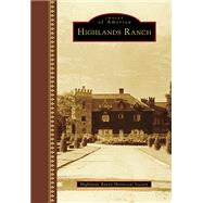 Highlands Ranch by Highlands Ranch Historical Society, 9781467116145