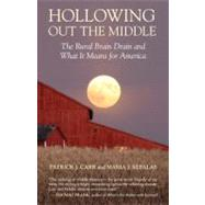 Hollowing Out the Middle by CARR, PATRICK J.KEFALAS, MARIA J., 9780807006146