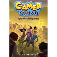 App of the Living Dead (Gamer Squad 3) by Harrington, Kim, 9781454926146
