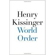World Order by Kissinger, Henry, 9781594206146