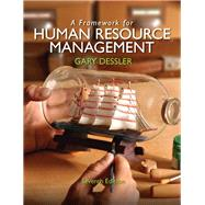 A Framework for Human Resource Management by Dessler, Gary, 9780132576147