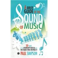 A Brief Guide to the Sound of Music by Simpson, Paul, 9780762456147