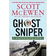 Ghost Sniper A Sniper Elite Novel by McEwen, Scott; Koloniar, Thomas, 9781501126147