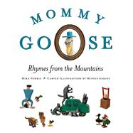 Mommy Goose by Norris, Mike; Adkins, Minnie, 9780813166148
