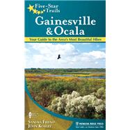 Five-Star Trails: Gainesville & Ocala Your Guide to the Area's Most Beautiful Hikes