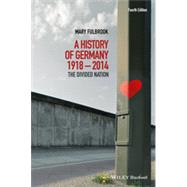 A History of Germany 1918-2014: The Divided Nation by Fulbrook, Mary, 9781118776148