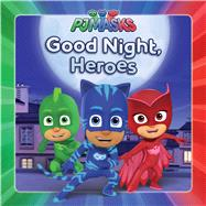 Good Night, Heroes by Testa, Maggie (ADP), 9781534406148