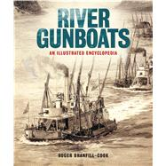 River Gunboats by Branfill-cook, Roger, 9781591146148